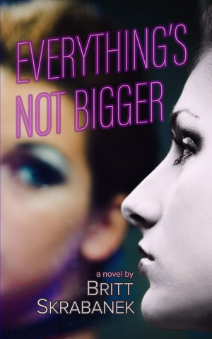 everything's not bigger britt skrabanek