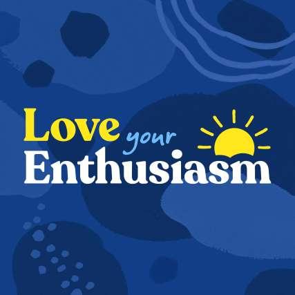 love your enthusiasm podcast artwork